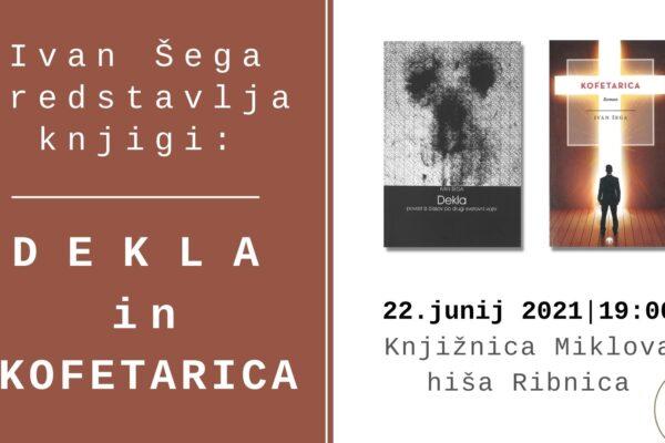 Ivan Šega: Dekla in Kofetarica, predstavitev knjig
