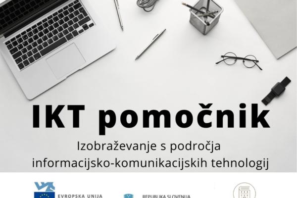 IKT pomočnik – izobraževanje s področja informacijsko-komunikacijskih tehnologij